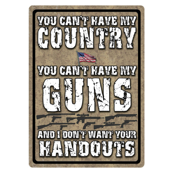 You Can't Have My Country Tin Sign 1586