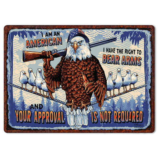 Your Approval Is Not Required Tin Sign 2711