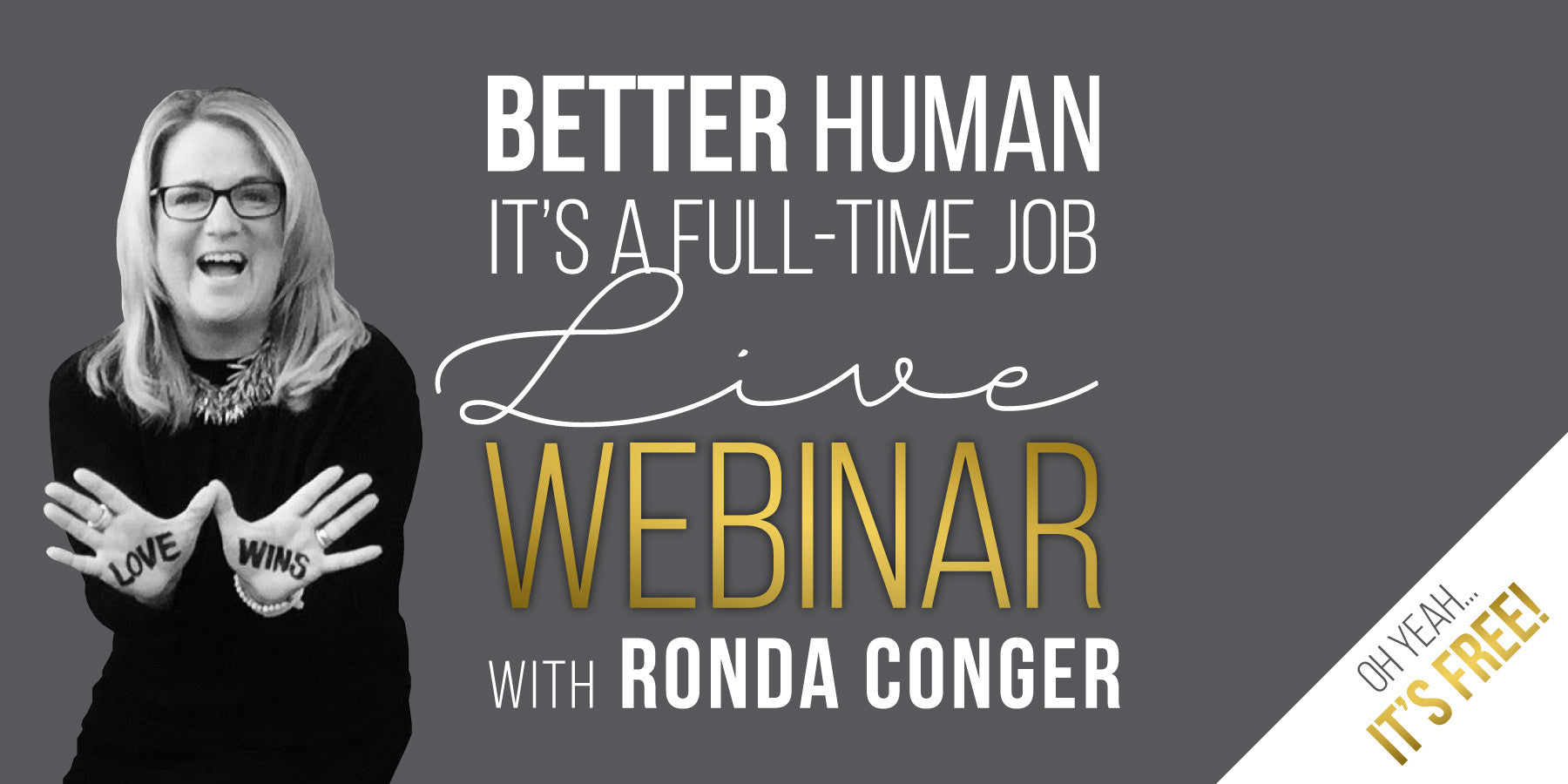 Better Human, It's a Full-Time Job with Ronda Conger