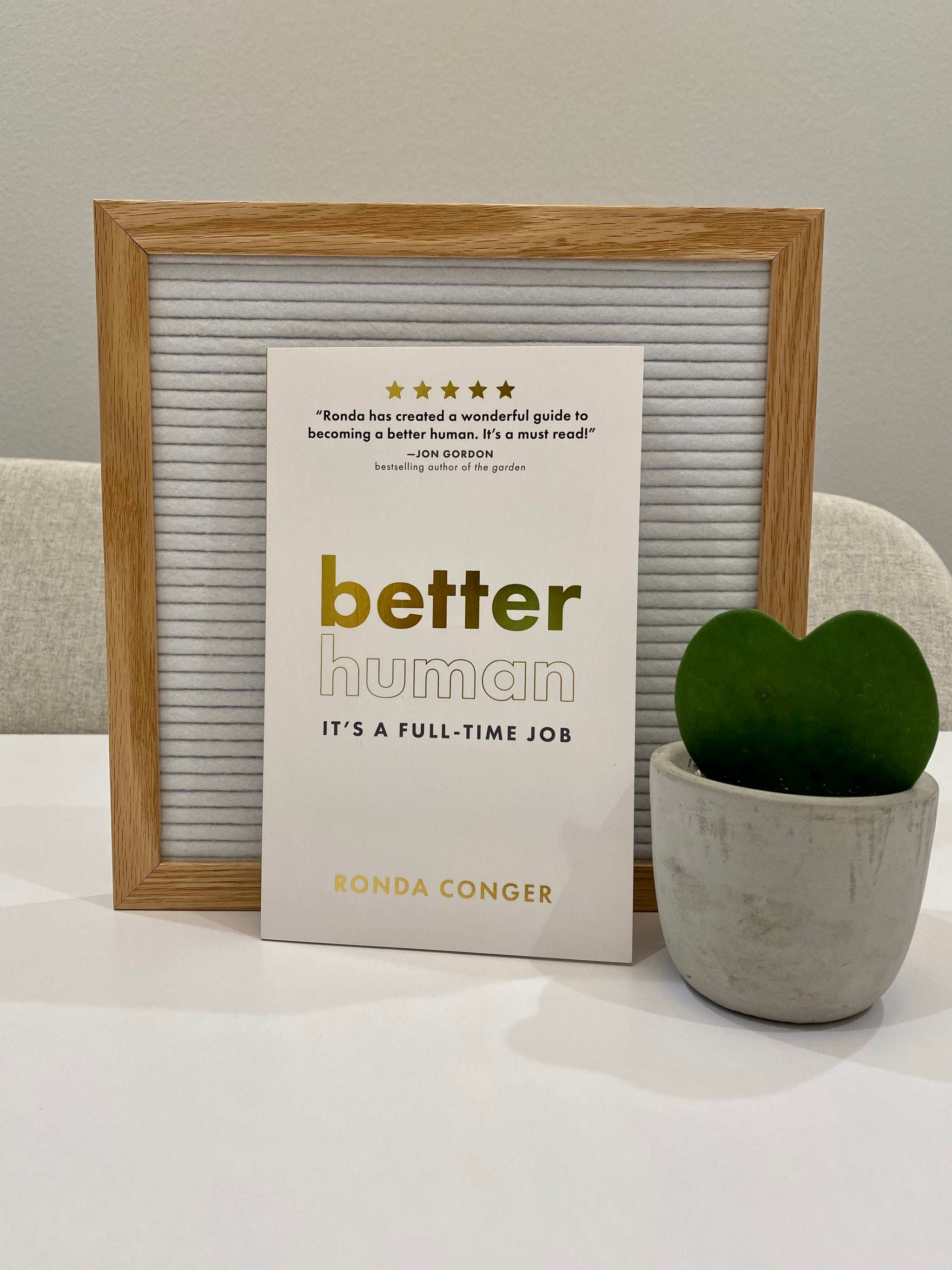 Better Human: It's a Full-Time Job by Ronda Conger - newly revised soft cover