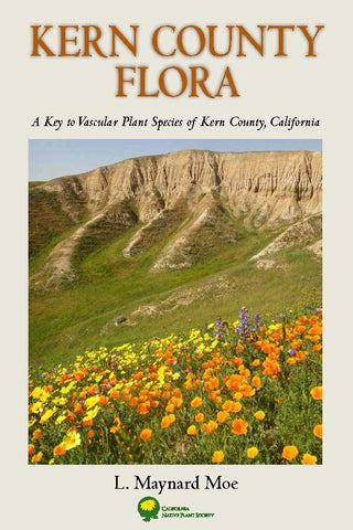 Kern County Flora: A Key to Vascular Plant Species of Kern County, CA