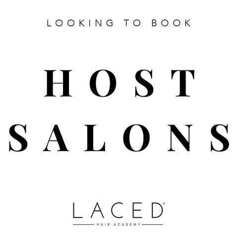 Laced Hair Academy: Looking to Book Host Salons