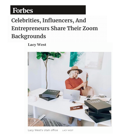 Lacy Featured in Forbes: Celebrities. Influencer, And Entrepreneurs Share Their Zoom Backgrounds