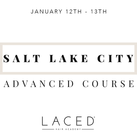Laced Hair Academy: Salt Lake City Advanced Course