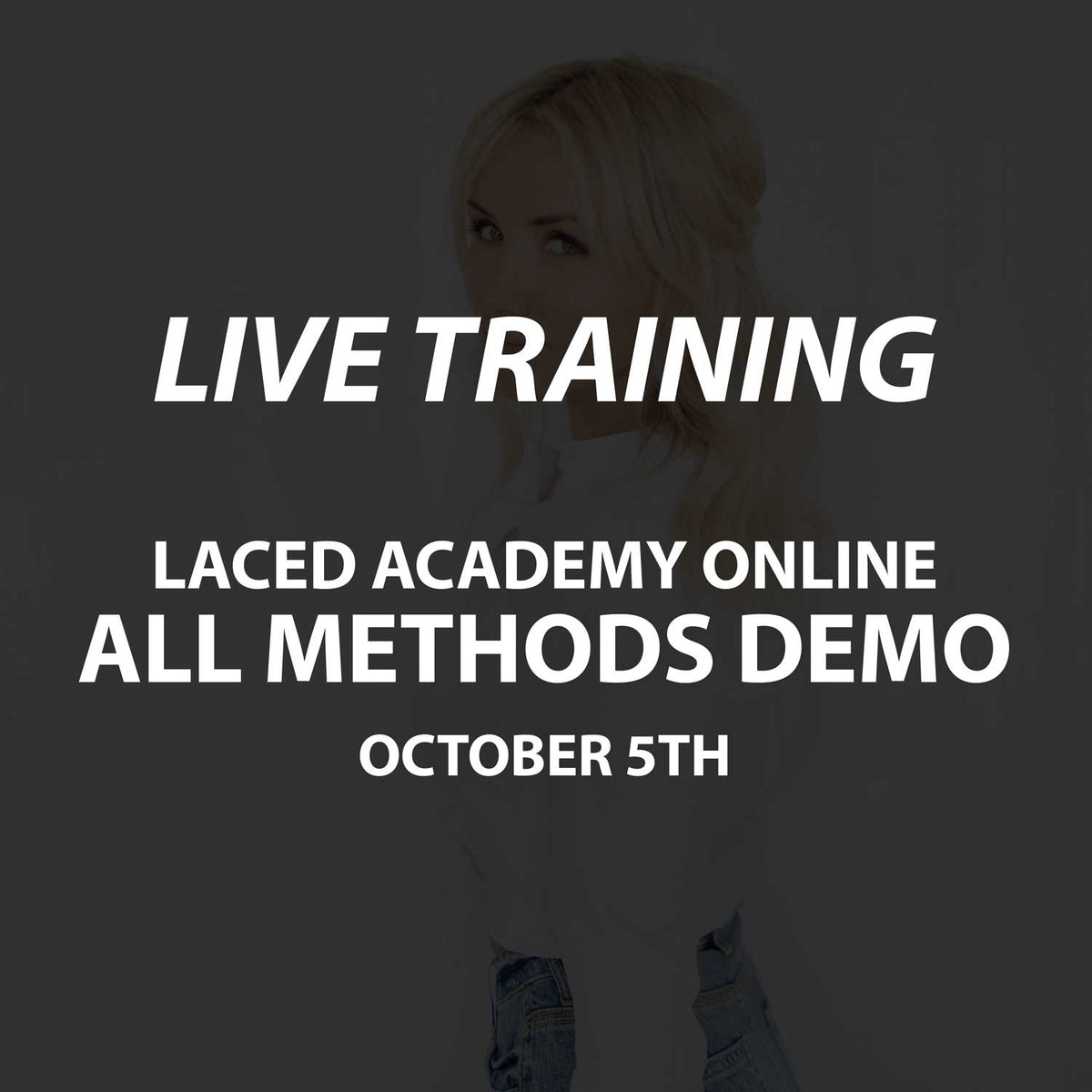 Ticket - Laced Academy All Methods Demo