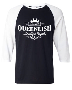 Queenlish Loyalty is Royalty