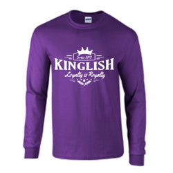 Kinglish Loyalty is Royalty Long Sleeve  *Available in Multiple Colors