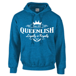 Queenlish - Loyalty is Royalty Hoodie*Available in Multiple Colors