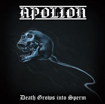 Apolion - Death Grows Into Sperm