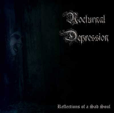 Nocturnal Depression ‎- Reflections Of A Sad Soul