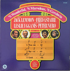 'S Wonderful, 'S Marvelous, 'S Gershwin, Jack Lemmon / Fred Astaire / Leslie Uggams / Peter Nero (Vinyl)