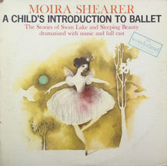 A Child's Introduction To Ballet, Moira Shearer (Vinyl)