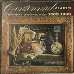 A Centennial Album Of America's Best Loved Songs 1863-1963, Various (Vinyl)