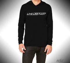 Live Life Fast Light Weight Hoodie