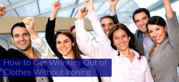 how to get wrinkles out of clothes without ironing