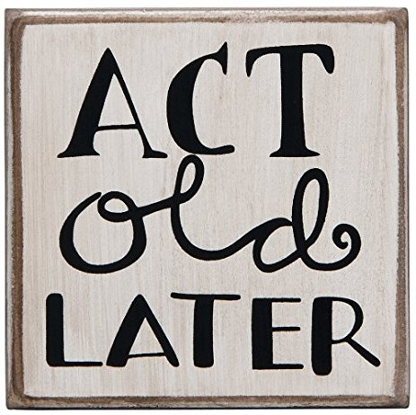 Act OLD Later Sign
