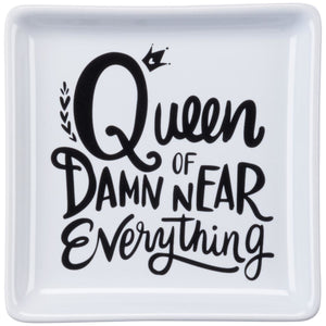 Trinket Trays- Queen of Damn Near Everything