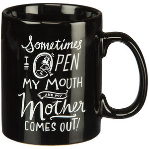 Open my Mouth & Mother Comes Out... Mug