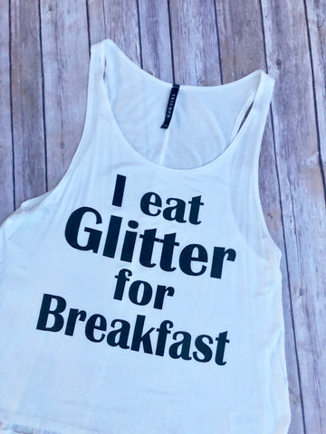 I Eat Glitter For Breakfast Tank