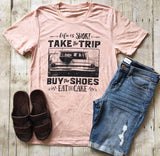 DEAL OF THE DAY!! Life Is Short Tee (Pre Order)