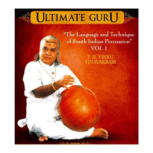 The Language and Technique of South Indian Percussion featuring T.H. Vikku Vinayakram / DVD  (Set of 2)