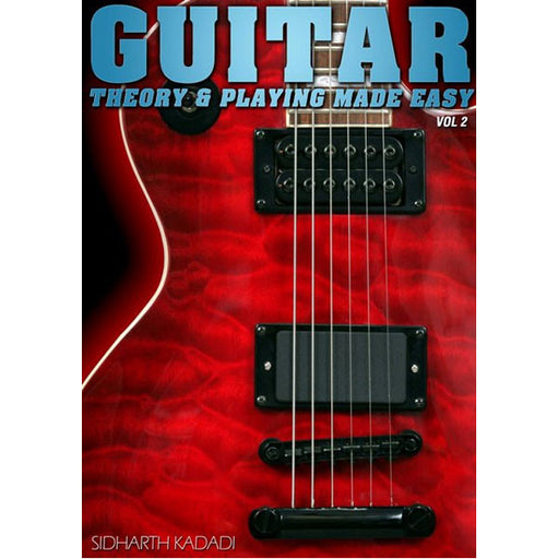 Guitar Theory and Playing Made Easy Vol. 2