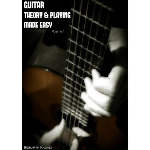 Guitar Theory and Playing Made Easy Vol. 1