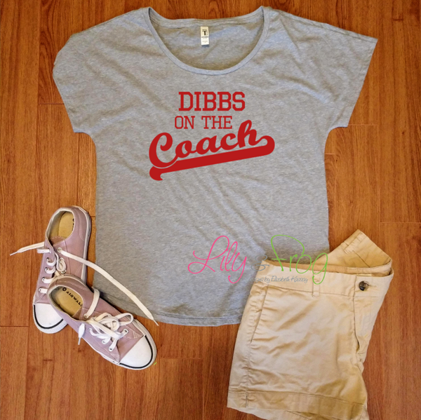 Dibbs on the Coach Women's Fitted T-Shirt & Dolman T-Shirt