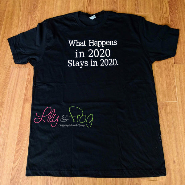 What Happens in 2020 T-Shirt