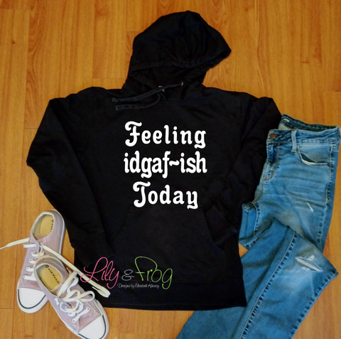 Feeling idgaf-ish Women's Lightweight Hooded Sweatshirt