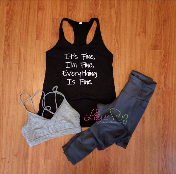 It's Fine I'm Fine Everything is Fine Women's Racerback & Fitted Tank Top