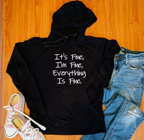 It's Fine I'm Fine Everything is Fine  Women's Lightweight Hooded Sweatshirt