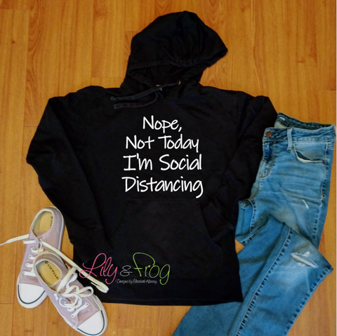 Nope, Not Today I'm Social Distancing Women's Lightweight Hooded Sweatshirt