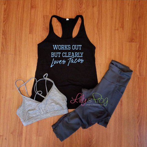 Works Out But Clearly Loves Tacos Women's Racerback