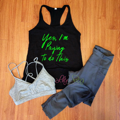 Yes, I'm Paying To Do This Women's Racerback & Fitted Women's Tank Top