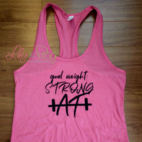 Goal Weight: Strong AF Women's Racerback & Fitted Women's Tank Top
