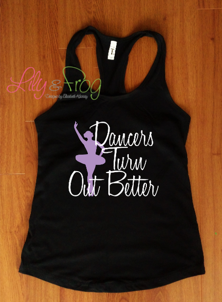 Dancers Turn Out Better Shirt