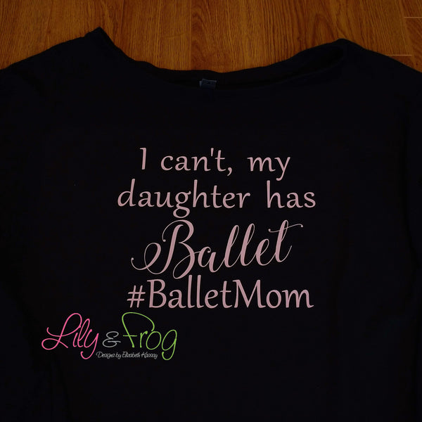 I Can't, My Daughter Has Ballet Women's Lightweight Hooded Sweatshirt & Long Sleeve Wide Neck Sweater