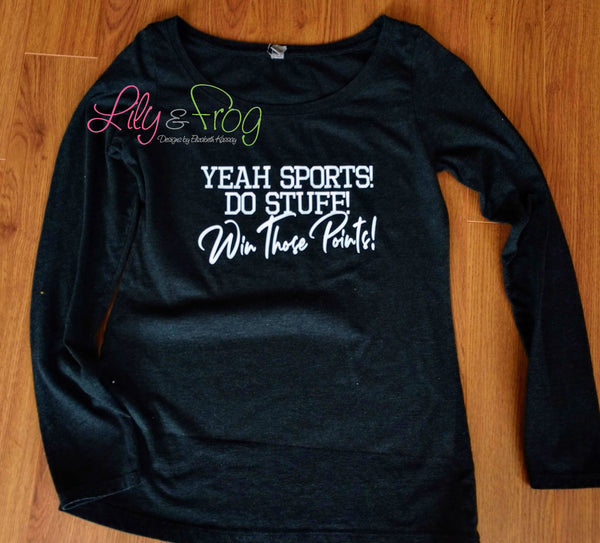 Yeah Sports! Do Stuff! Win Those Points! Women's Lightweight Hooded Sweatshirt & Long Sleeve Wide Neck Sweater