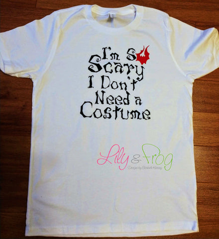 I'm so Scary I Don't Need a Costume Kid's T-Shirt