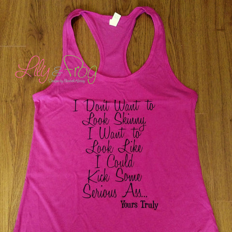 I Don't Want to Look Skinny... Women's Racerback & Fitted Women's Tank Top