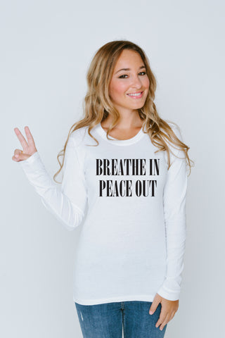 Breathe in Peace Out Long Sleeve Crew Neck T Shirt