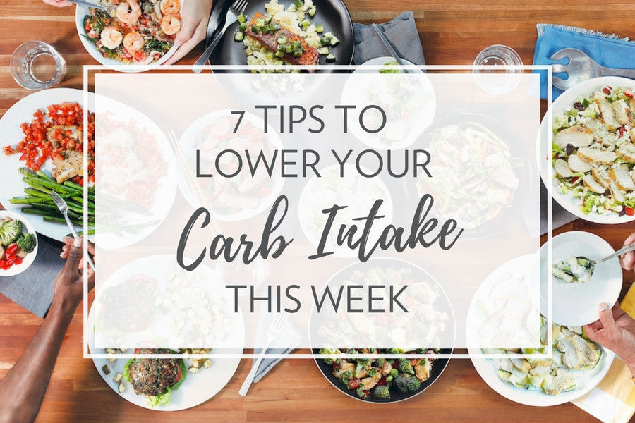 7 Tips to Lower Your Carb Intake this Week