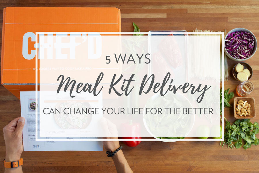 5 Ways Meal Kit Delivery Can Change Your Life for the Better
