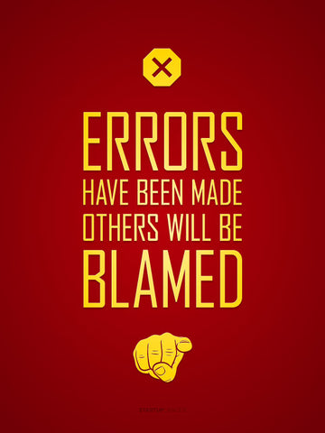 Errors Have Been Made Others Will Be Blamed
