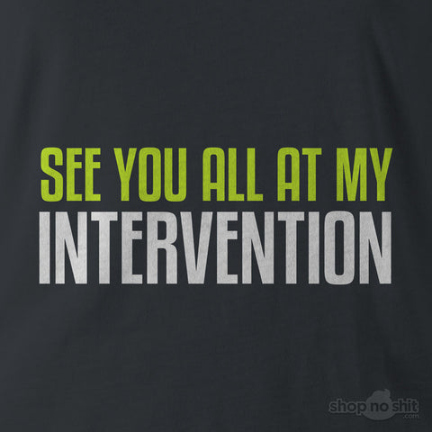 See You All At My Intervention