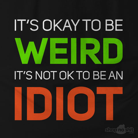 It's Okay To Be Weird
