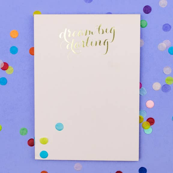 Dream Big Darling Notepad