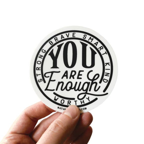 You Are Enough Vinyl Sticker