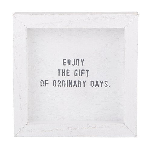 Art- ENJOY THE GIFT OF AN ORDINARY DAY